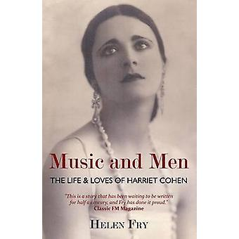 Music and Men The Life  Loves of Harriet Cohen by Fry & Helen