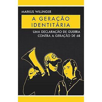 A Gerao Identitria Uma Declarao de Guerra Contra a Gerao de 68 by Willinger & Markus