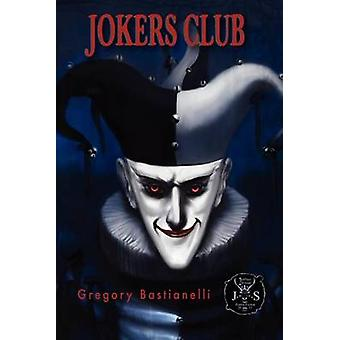 Jokers Club by Bastianelli & Gregory