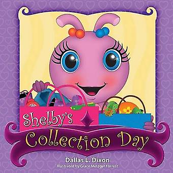 Shelbys Collection Day by Dixon & Dallas L.