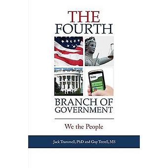 The Fourth Branch of Government We the People by Trammell & Jack