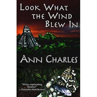 Look What the Wind Blew In by Charles & Ann