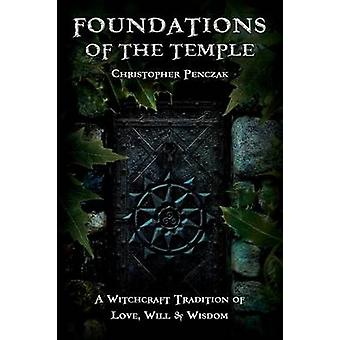 Foundations of the Temple by Penczak & Christopher