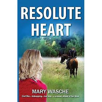 Resolute Heart by Wasche & Mary