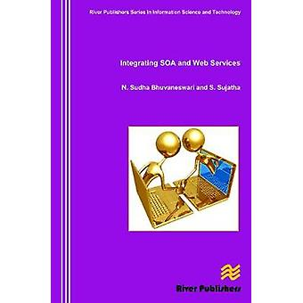 Integrating Soa and Web Services by Bhuvaneswari & N. Sudha