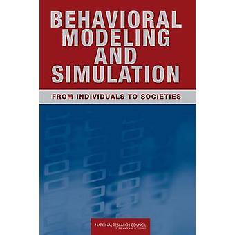 Behavioral Modeling and Simulation - From Individuals to Societies by