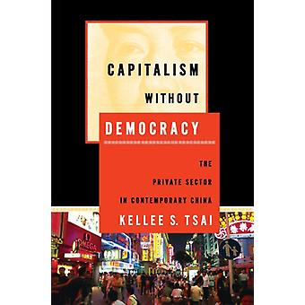 Capitalism without Democracy - The Private Sector in Contemporary Chin