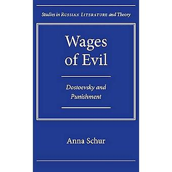 Wages of Evil - Dostoevsky and Punishment by Anna Schur - 978081012848