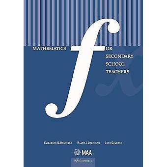 Mathematics for Secondary School Teachers by Elizabeth George Bremiga