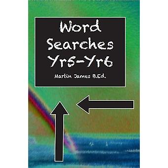 Word Searches yr5-yr 6 by Martin James - 9781842854679 Book