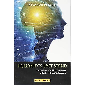 Humanity's Last Stand - The Challenge of Artificial Intelligence - A S