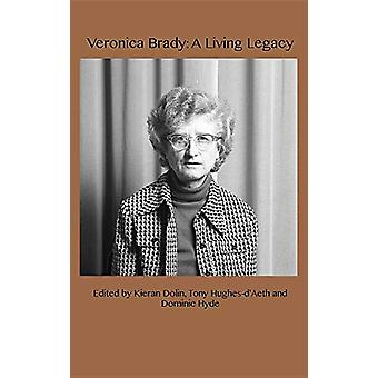 Veronica Brady - A Living Legacy by Kieran Dolin - 9781925643763 Book