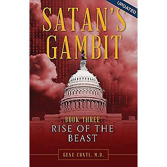 Satan's Gambit -- Book 3 - Rise of the Beast by Gene Conti - M.D. - 97