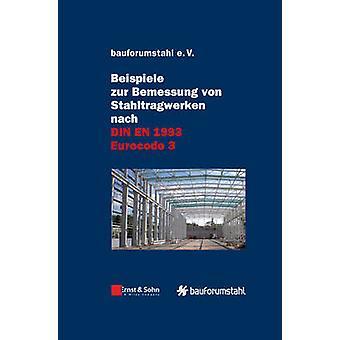 Beispiele Zur Bemessung Von Stahltragwerken Nach DIN EN 1993 Eurocode