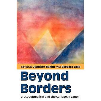Beyond Borders - Cross-culturalism and the Caribbean Canon by Jennifer