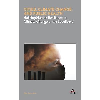 Cities Climate Change and Public Health by Kim & Ella Jisun