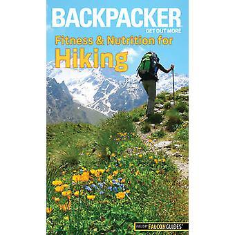 Backpacker Magazine Fitness & Ernährung zum Wandern durch Molly Absolon