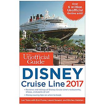 The Unofficial Guide to Disney Cruise Line - 2017 by Len Testa - Erin