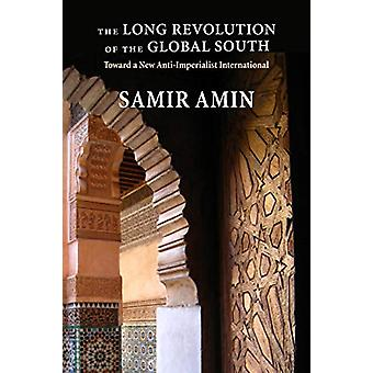 The Long Revolution of the Global South - Toward a New Anti-Imperialis