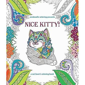 Zendoodle Coloring Presents Nice Kitty! - A Cat Lover's Coloring Book