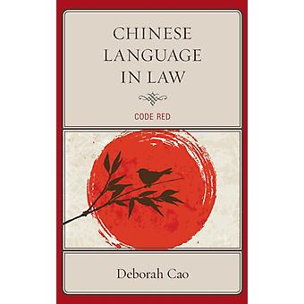 Chinese Language in Law by Cao & Deborah