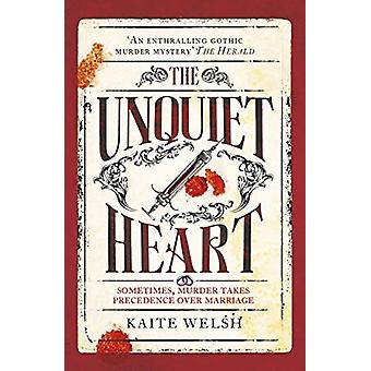 The Unquiet Heart by Kaite Welsh - 9781472239846 Book