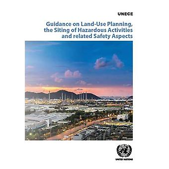 Guidance on land-use planning - the siting of hazardous activities an