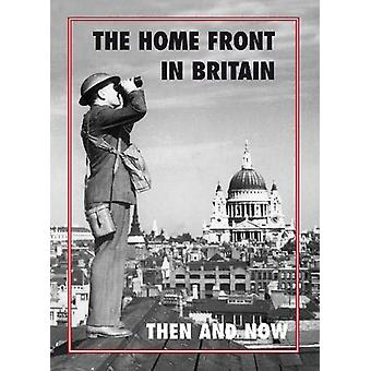 The Home Front in Britain Then and Now by Winston and Gail Ramsey - 9