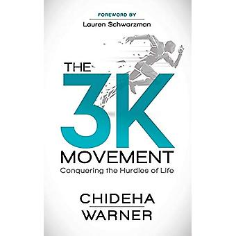 The 3K Movement - Conquering the Hurdles of Life by Chideha Warner - 9