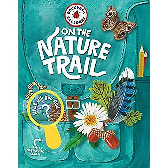 Backpack Explorer - On the Nature Trail - What Will You Find? by Publis