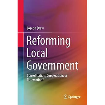 Reforming Local Government by Drew & Joseph