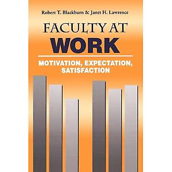 Faculty at Work: Motivation, Expectation, Satisfaction