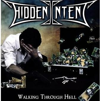 Hidden Intent - Walking Throuhg Hell [CD] Usa importation