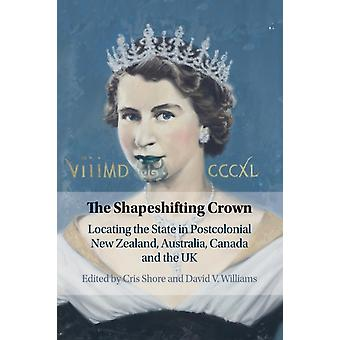 The Shapeshifting Crown by Edited by David V Williams Edited by Cris Shore