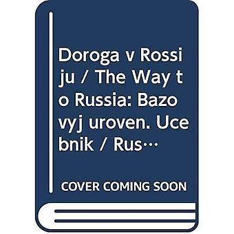 Doroga tegen Rossiju / De weg naar Rusland