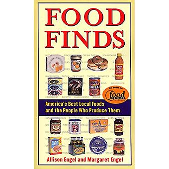 Food Finds - America's Best Local Foods and the People Who Produce The