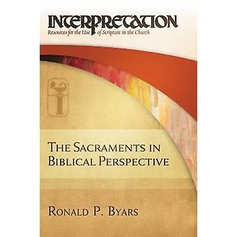 I sacramenti nella prospettiva biblica - Interpretazione di Ronald P.B