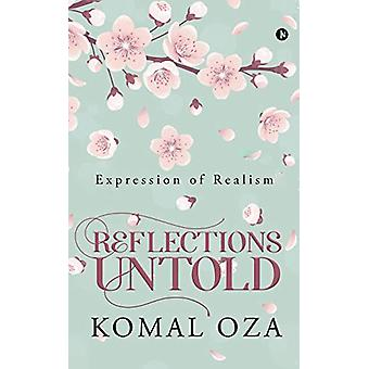 Reflections Untold - Expression of Realism by Komal Oza - 978164678695