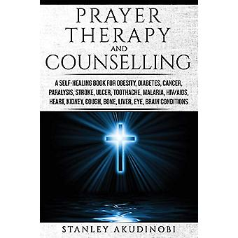 Prayer Therapy and Counselling - A Self-Healing Book for Obesity - Dia