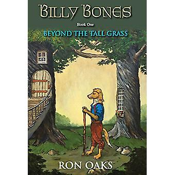 Beyond the Tall Grass (Billy Bones Book 1) by Ron Oaks - 978173234990