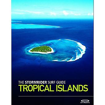 The stormrider guide to tropical islands