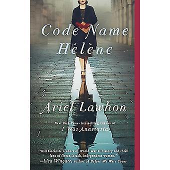 Nome in codice Helene Un romanzo di Ariel Lawhon