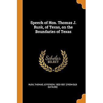 Speech of Hon. Thomas J. Rusk, of Texas, on the Boundaries of Texas