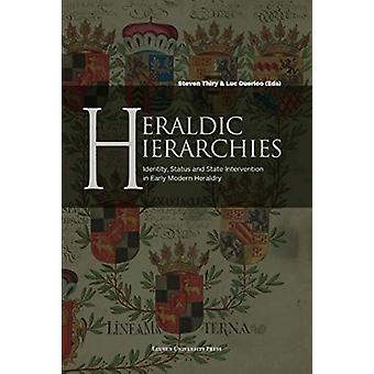 Heraldic Hierarchies by Edited by Steven Thiry & Edited by Luc Duerloo