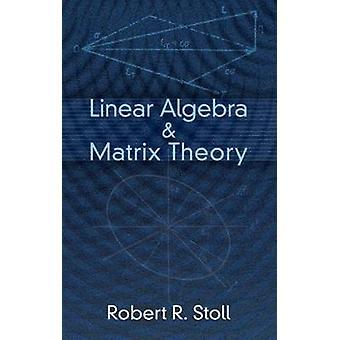Lineare Algebra und Matrixtheorie von Stoll