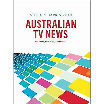 Australian TV News - New Forms Functions and Futures