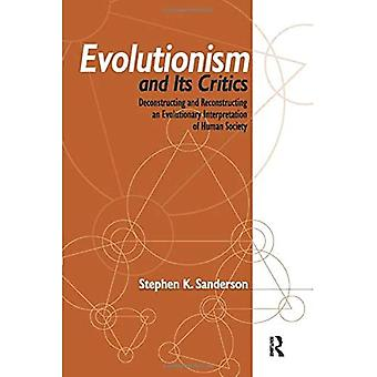 Evolutionism and Its Critics: Deconstructing and Reconstructing an Evolutionary Interpretation of Human Society