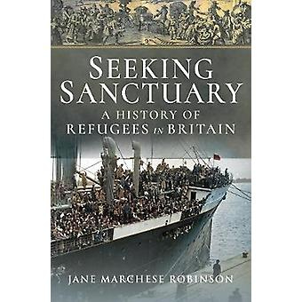 Seeking Sanctuary A History of Refugees in Britain