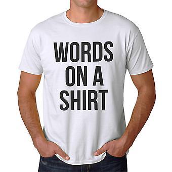Lustige Worte auf ein Shirt Graphic Männer weißes T-shirt
