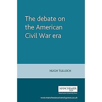 Debatten om den amerikanska inbördeskrig eran av Hugh Tulloch - Roger Rich